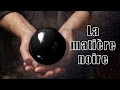 La Matière Noire — Science étonnante #38