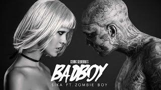 SIKA - Badboy feat. Zombie Boy