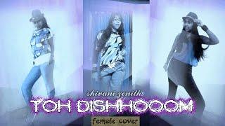 Toh Disshoom | Shivani Zenith | Female Cover Version |