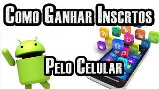 Como Ganhar Inscritos no Youtube Pelo Celular Android
