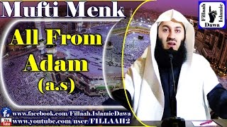 All From Adem (a.s) ~ Mufti Ismail Menk - 17 Apr 2015
