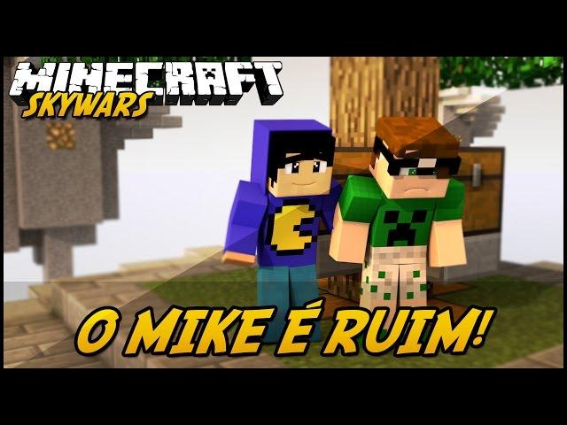 Minecraft: MIKE É RUIM! (SKYWARS)
