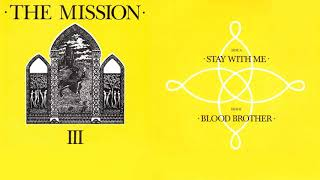 THE MISSION ♬ III 🎵 Stay With Me 🎵 Blood Brother ♬ 1986 Single ♬ HQ AUDIO