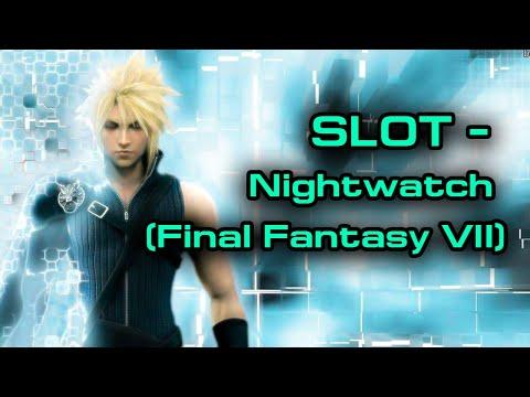 SLOT - Nightwatch (Final Fantasy VII)