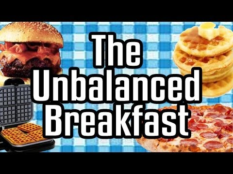 The Unbalanced Breakfast - Epic Meal Time