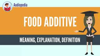 What Is FOOD ADDITIVE? FOOD ADDITIVE Definition & Meaning