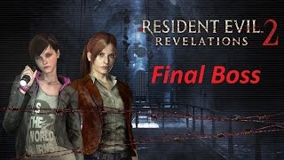 Resident Evil Revelations 2 Gameplay Walkthrough Part 6 Final Boss  1080p
