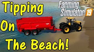 FS19 Garage Tour #10: Tipping On The Beach!
