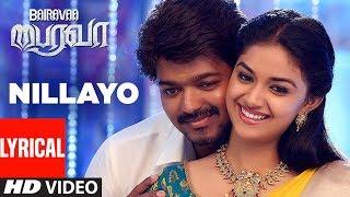 Download Nillayo Video Song With Lyrics   Bairavaa   Vijay,Keerthy Suresh,Santhosh Narayanan   Tamil Songs 3Gp Mp4