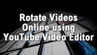 Rotate Videos Online using YouTube Video Editor