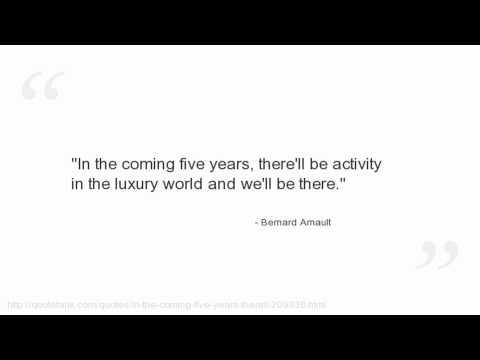 Bernard Arnault Quotes
