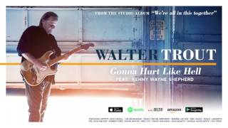 Walter Trout Gonna Hurt Like Hell Feat Kenny Wayne Shepherd