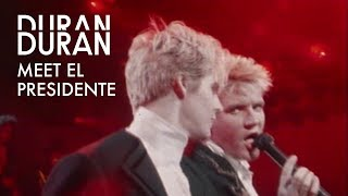 Watch Duran Duran Meet El Presidente video