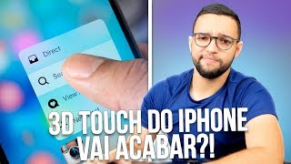 O 3D TOUCH do iPHONE vai ACABAR?! É isso mesmo?!