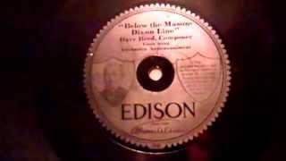 "Thomas Edison's Electric Light Bulb Band Video - Rare ""Preliminary Match"" Edison Diamond Disc 50001, Arthur Collins, Below the Mason Dixon Line"