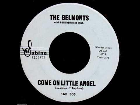Come On Little Angel -  Belmonts