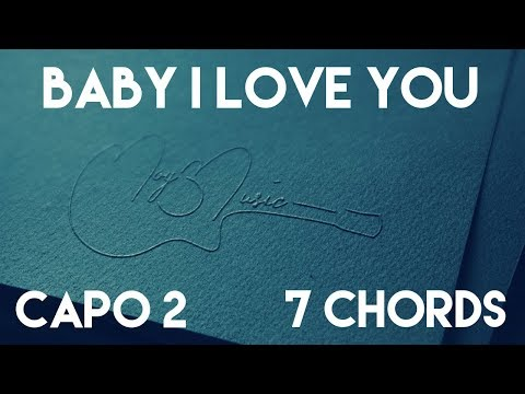 How To Play Baby I Love You  by Ryan Adams | Capo 2 (7 Chords) Guitar Lesson