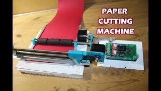 DIY Arduino Based Paper Cutting Machine