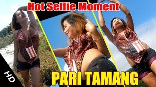 Pari Tamang New Video  Selfie Ko Jamana // Best Hot  Moment