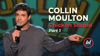 Collin Moulton Chicken Stupid • Part 1 | LOLflix