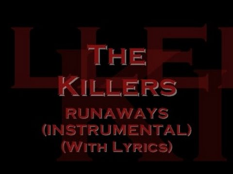 The Killers - Runaways (Instrumental) (With Lyrics)