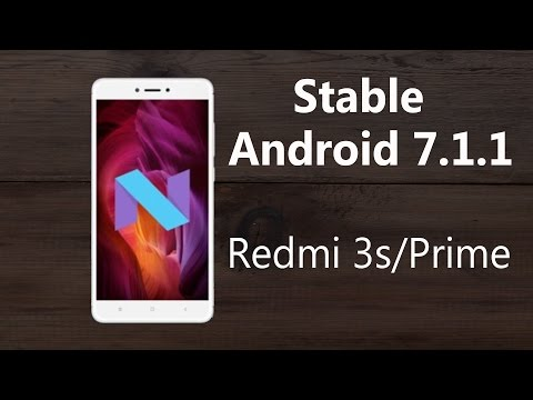 Stable Android Nougat 7.1.1 Rom For Redmi 3s/Prime (How to Install)