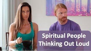 Spiritual People Thinking Out Loud - Ultra Spiritual Life episode 59
