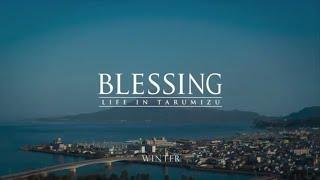 垂水市PR-fullver/日本語【Blessing-winter life in Tarumizu,Japan 4K(full.ver/日本語)】