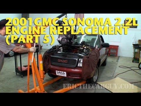 2001 GMC Sonoma 2.2L Engine Replacement (Part 5) -EricTheCarGuy