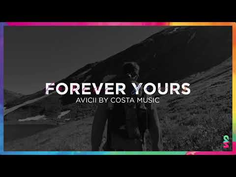 05 Forever Yours - Avicii by Costa Music