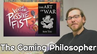 The Way of the Passive Fist - The Art of War & Chinese Philosophy | The Gaming Philosopher