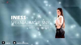 Iness - Spełniaj moje sny - Audio