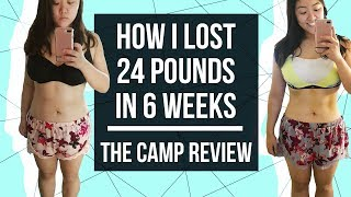 How I Lost 24 Pounds in 6 Weeks | THE CAMP REVIEW