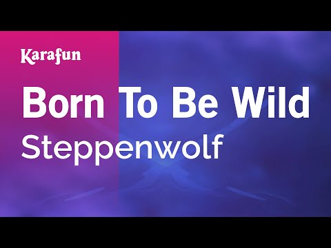 Karaoke Born To Be Wild - Steppenwolf *