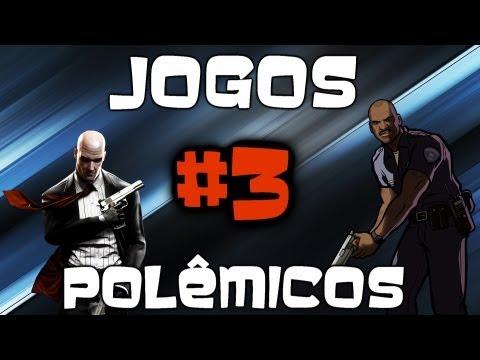 Jogos Polêmicos! #3