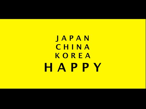 JAPAN CHINA KOREA HAPPY