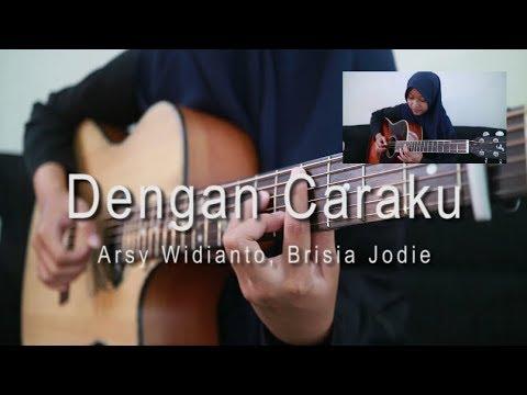 Download Lagu  Arsy Widianto, Brisia Jodie - Dengan Caraku fingerstyle cover Mp3 Free