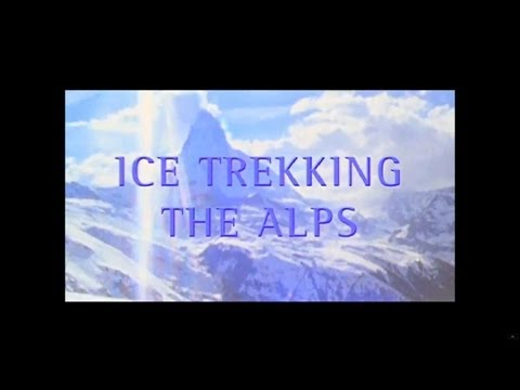 Globe Trekker - Ice Trekking the Alps featuring Zay Harding