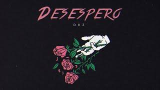 DKZ - Desespero (Official Music)