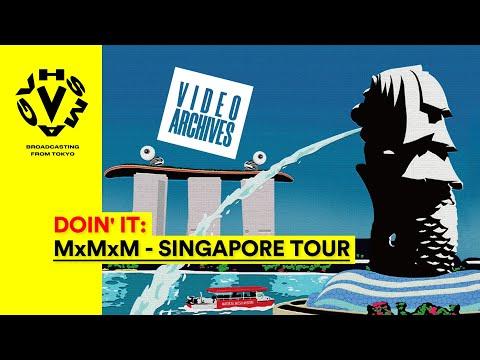 MxMxM - SINGAPORE TOUR [VHSMAG]