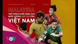 Chuyển động thể thao Ngày 11/12/2018: Malaysia tự tin có thể chiến thắng tuyển Việt Nam