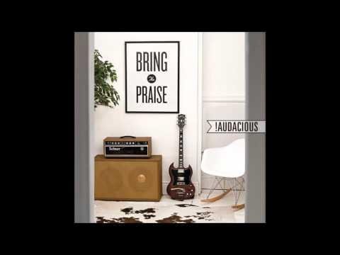 Audacious - Bring The Praise