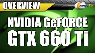 Newegg TV_ NVIDIA GeForce GTX 660 Ti Overview & Benchmarks
