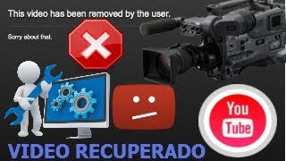 Como recuperar un video borrado de youtube(100%100 efectivo)