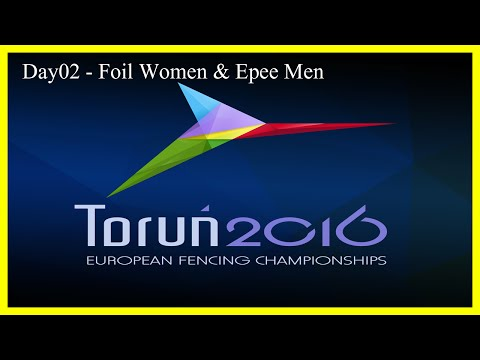 Fencing Senior European Championships Torun 2016 Day02 - Finals