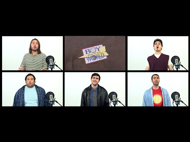 BOY MEETS WORLD THEME A CAPELLA MEDLEY!