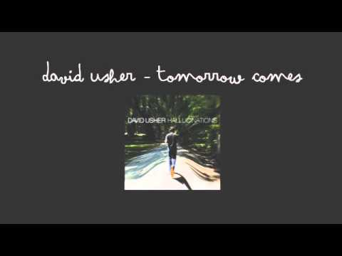 David Usher - Tomorrow Comes