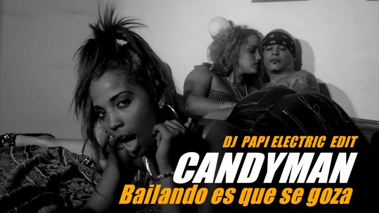 CANDYMAN Ft. KIKI PRO - BAILANDO ES QUE SE GOZA - (DJ PAPI ELECRTIC REGGAETON EDIT 2017)