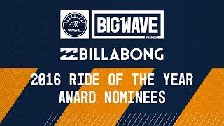 2016 Billabong Ride of the Year Nominees Group Clip - WSL Big Wave Awards