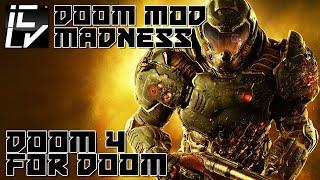 Doom 4 For Doom (D4D) - Doom Mod Madness